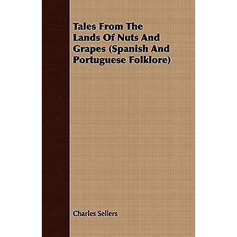 Tales from the Lands of Nuts and Grapes Spanish And Portuguese Folklore by Sellers & Charles
