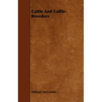 Cattle and CattleBreeders by McCombie & William