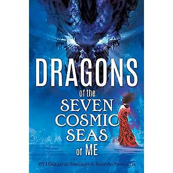 Dragons of the Seven Cosmic Seas of ME by Hildegarde & Staninger
