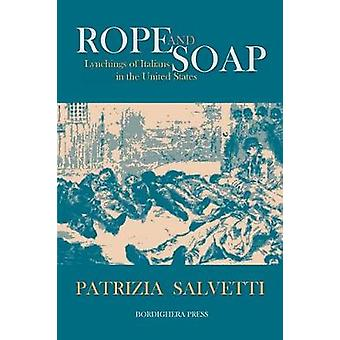 Rope and Soap Lynchings of Italians in the United States by Salvetti & Patrizia
