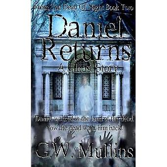 Daniel Returns A Ghost Story by Mullins & G.W.