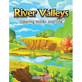 River Valleys Coloring Water and Life by Jupiter Kids