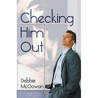 Checking Him Out by McGowan & Debbie