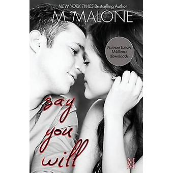 Say You Will by Malone & M.