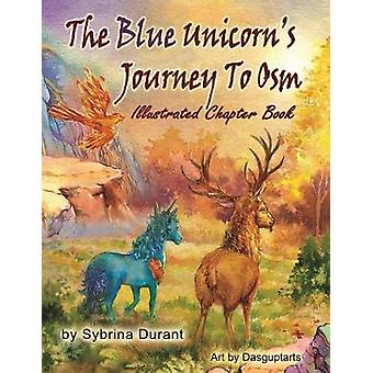 The Blue Unicorns Journey To Osm Illustrated Book by Durant & Sybrina