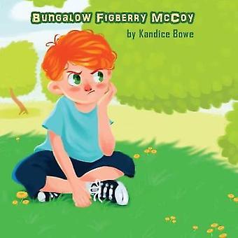 Bungalow Figberry McCoy by Bowe & Kandice