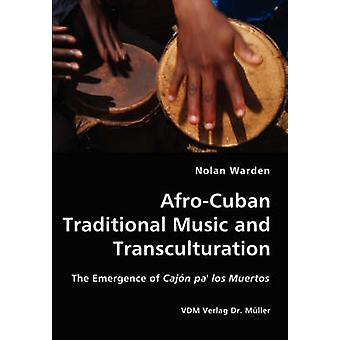 AfroCuban Traditional Music and Transculturation by Warden & Nolan