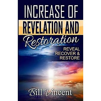 Increase of Revelation and Restoration Reveal Recover  Restore by Vincent & Bill
