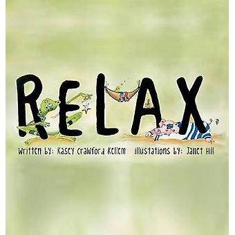 Relax by Kellem & Kasey  Crawford