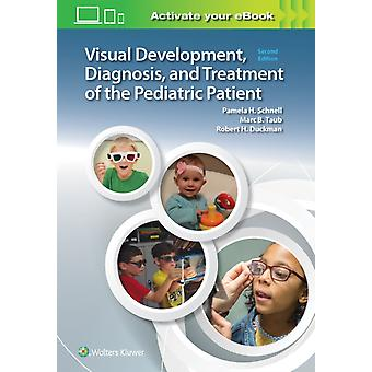Visual Development Diagnosis and Treatment of the Pediatric Patient by Schnell & PamTaub & Dr. Marc B. & ODDuckman & Robert H.