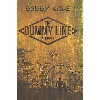 The Dummy Line by Bobby Cole - 9781612180700 Book