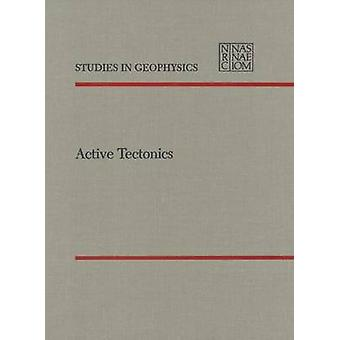 Active Tectonics - Impact on Society by Geophysics Study Committee - G