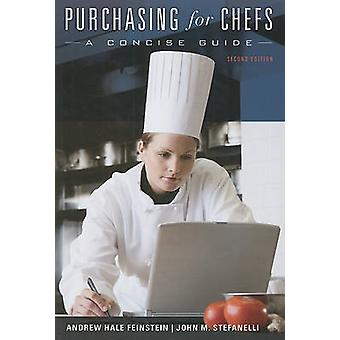 Purchasing for Chefs - A Concise Guide by Andrew H. Feinstein - 978047