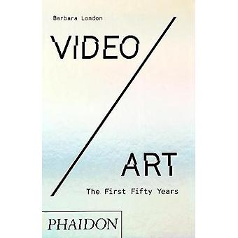 Video/Art - The First Fifty Years by Barbara London - 9780714877594 Bo