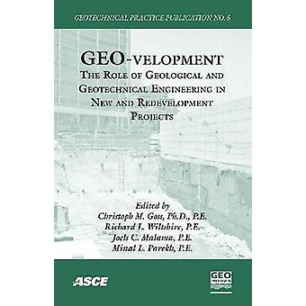 GEO-velopment - The Role of Geological and Geotechnical Engineering in