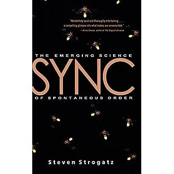 Sync - The Emerging Science of Spontaneous Order by Steven Strogatz -