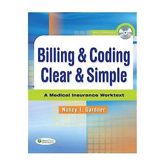 Billing & Coding Clear & Simple  - A Medical Insurance Worktext by Nan