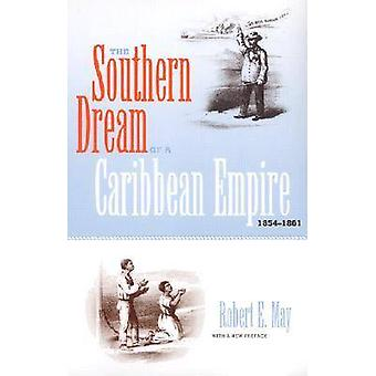 The Southern Dream of a Caribbean Empire - 1854-1861 par Robert E. May