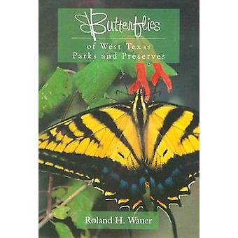 Butterflies of West Texas Parks and Preserves by Roland H. Wauer - 97
