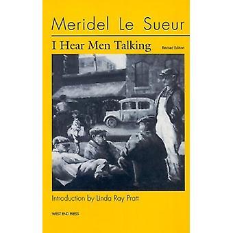 I Hear Men Talking Revised Ed by Meridel le Sueur - 9780970534422 Book