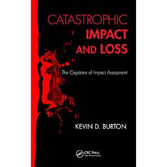Catastrophic Impact and Loss - The Capstone of Impact Assessment by Ke
