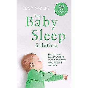 La soluzione Baby Sleep - Il metodo di soggiorno e supporto per aiutare il tuo bab
