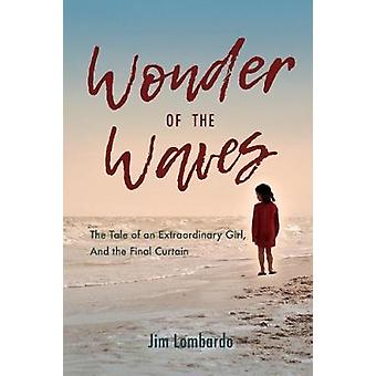 Wonder of the Waves - The Tale of an Extraordinary Girl - And the Fina