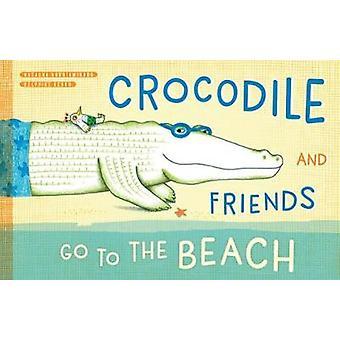 The Quiet Crocodile Goes to the Beach by Natacha Andriamirado - 97816