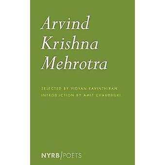 Arvind Krishna Mehrotra by Arvind Krishna Mehrotra - 9781681374017 Bo