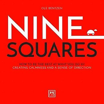 Nine Squares - How to be the best at what you do by creating calmness