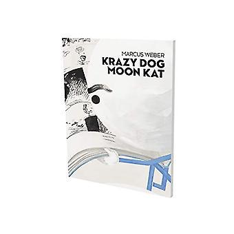 Markus Weber - Krazy Dog Moon Kat by Andreas Baur - 9783864422515 Book
