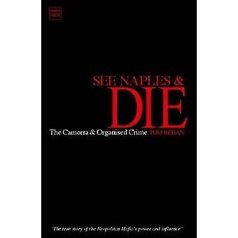 Vedere Napoli e Morire - La camorra e il crimine organizzato di Tom Behan - 97