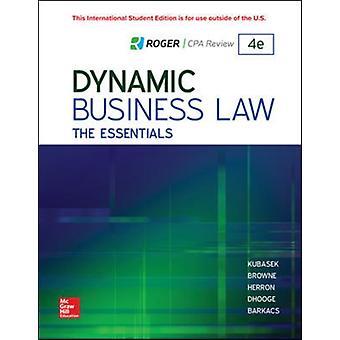 Dynamic Business Law The Essentials par Nancy Kubasek et M Neil Browne et Daniel Herron et Lucien Dhooge et Linda Barkacs