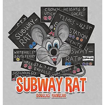 Subway Rat by Hanulak & Douglas