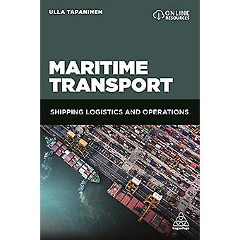 Maritime Transport - Shipping Logistics and Operations by Ulla Tapanin
