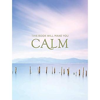 This Book Will Make You Calm - Images to Soothe Your Soul by Summersda
