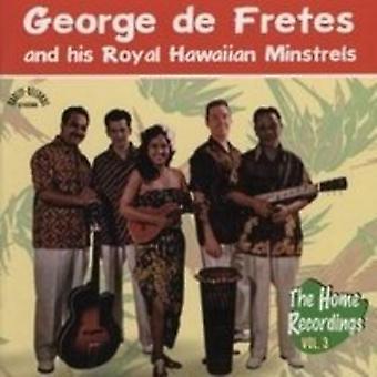 George De Fretes and His Royal Hawaiian Minstrels - The Home Recordings Vol. 3 [CD] USA import