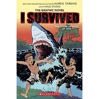 I Survived the Shark Attacks of 1916 by Lauren Tarshis & Illustrated by Haus Studio
