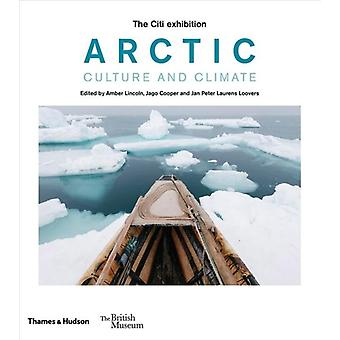 Arctic by Edited by Amber Lincoln & Edited by Jago Cooper & Edited by Jan Peter Laurens Loovers