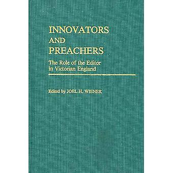 Innovators and Preachers - The Role of the Editor in Victorian England