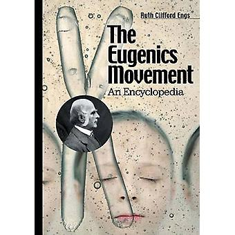 The Eugenics Movement - An Encyclopedia by Ruth Clifford Engs - 978031