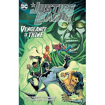 Justice League Vengeance is Thine by Robert Venditti