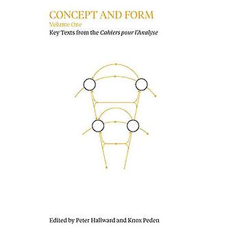 Concept and Form Volume 1 by Edited by Peter Hallward & Edited by Knox Peden