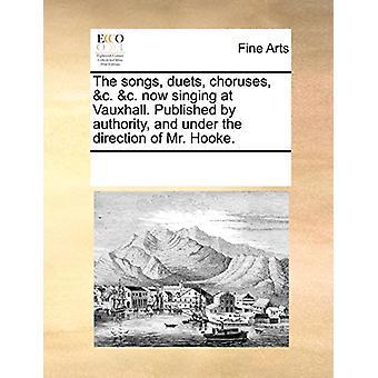 The Songs - Duets - Choruses - &c. &c. Now Singing at Vauxhal