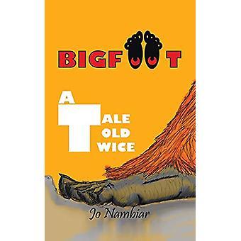 Bigfoot - A Tale Told Twice by Jo Nambiar - 9781482874952 Book