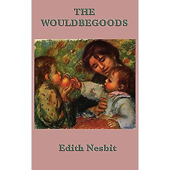 The Wouldbegoods by Edith Nesbit - 9781515431985 Book