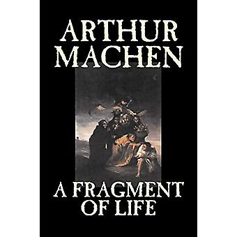 A Fragment of Life by Arthur Machen - 9781598188813 Book