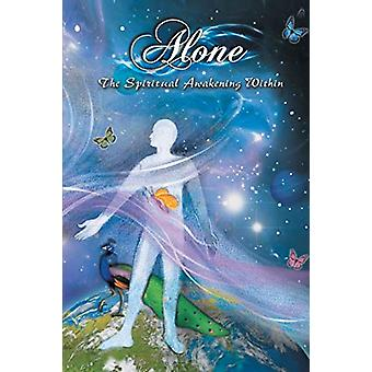 Alone - The Spiritual Awakening Within by Sonia Sabharwal - 978168139
