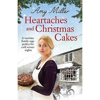 Heartaches and Christmas Cakes - A wartime family saga perfect for col