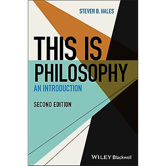 This Is Philosophy by Steven D. Hales